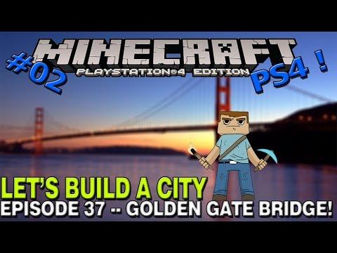 ►Minecraft :: Let's build a city :: Golden gate bridge :: epiosde 37 :: part two