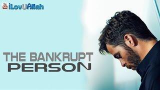 The Bankrupt Person ᴴᴰ | Bilal Assad
