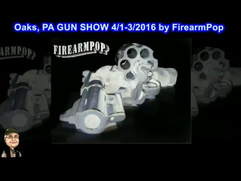 Oaks PA GUN SHOW April 1 - 3, 2016 by FirearmPop