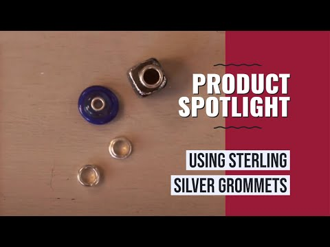 Using Sterling Silver Grommets