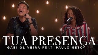 Tua Presença - Gabi Oliveira feat Paulo Neto