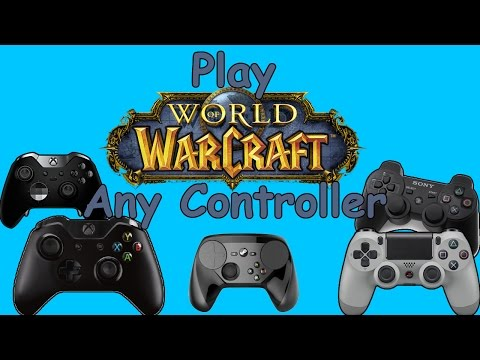 WoW guide (6.2.3 Updated) Play WoW with a controller (All of the supported)