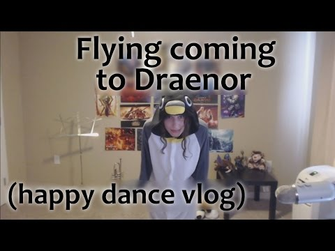 Flying Coming to Draenor in 6.2 - Overview and Happy Dance Vlog