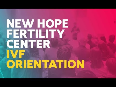 New Hope Fertility Center IVF ORIENTATION