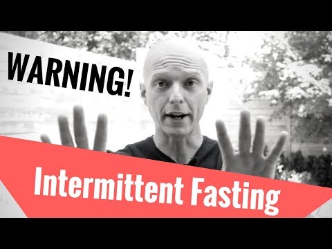 Intermittent Fasting: Don't Do It Until You Watch This!
