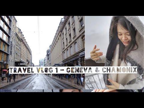 Travel Vlog 1 - Geneva and Chamonix