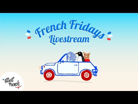 French Fridays I StreetFrench.org