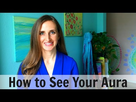How to See Your Aura