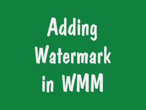How to add Watermark / Logo in WMM for Windows XP