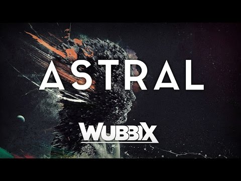 [Dubstep] Wubbix - Astral