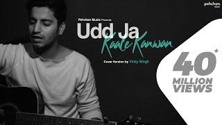 Udd Ja Kaale Kanwan - Unplugged Cover | Vicky Singh | Gadar | Udit Narayan | Sunny Deol | Ameesha P