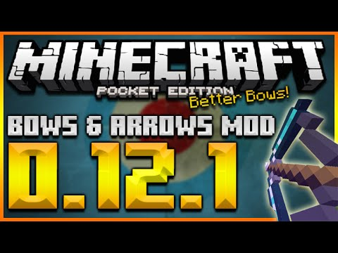 ★MINECRAFT POCKET EDITION 0.12.1 - NEW MORE BOWS & ARROWS MOD - DIAMOND BOW, POTION BOW & MORE★